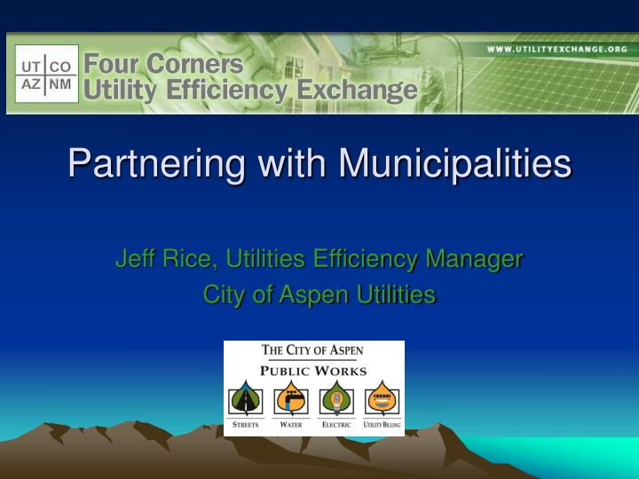 Partnering with municipalities