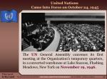 united nations came into force on october 24 1945
