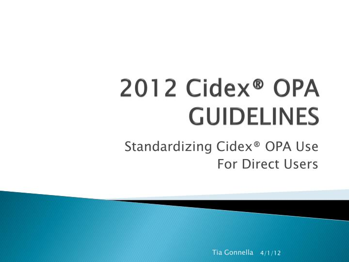 PPT 2012 Cidex OPA GUIDELINES PowerPoint Presentation