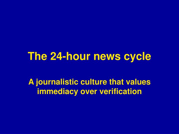 the 24 hour news cycle n.