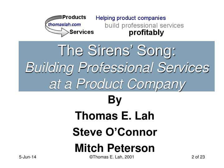 The sirens song building professional services at a product company