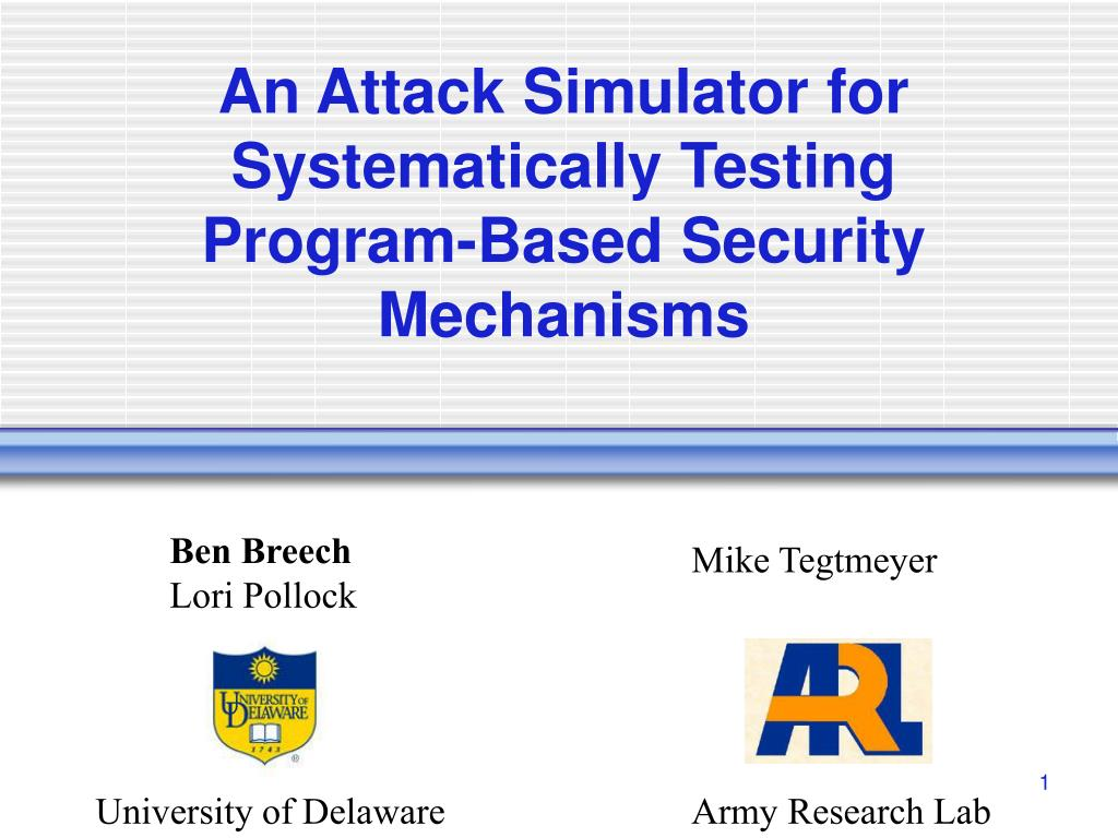 an attack simulator for systematically testing program based security mechanisms l.