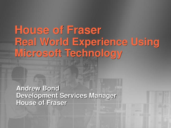 house of fraser real world experience using microsoft technology n.