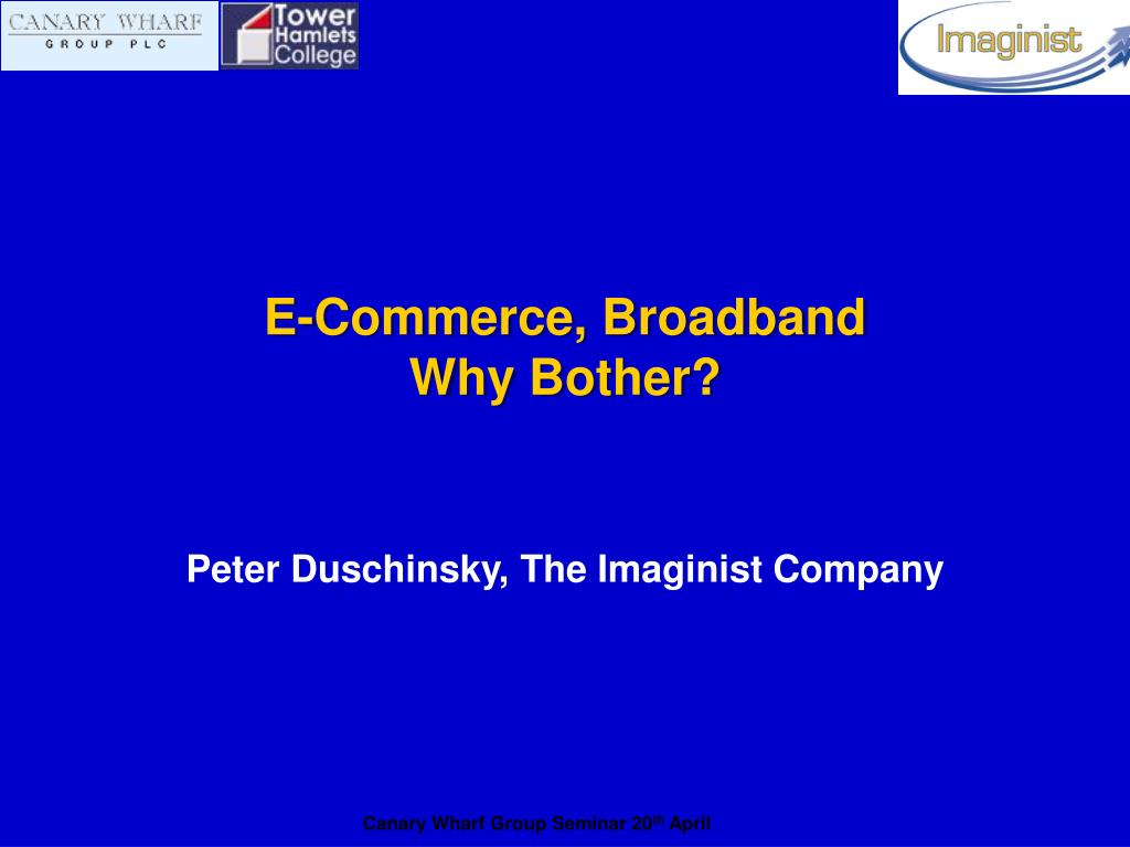 e commerce broadband why bother l.
