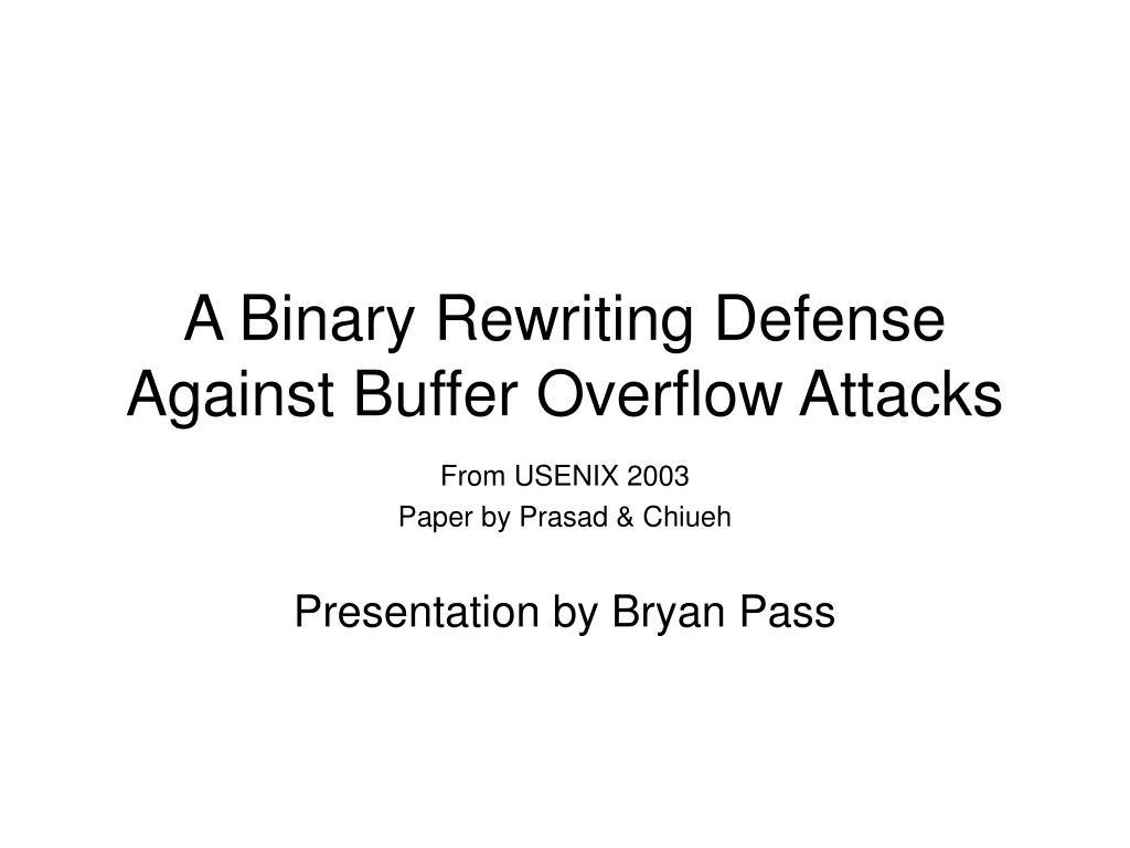 a binary rewriting defense against buffer overflow attacks l.