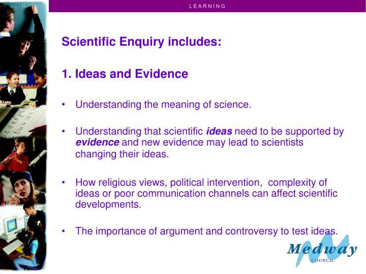 Scientific Enquiry includes: