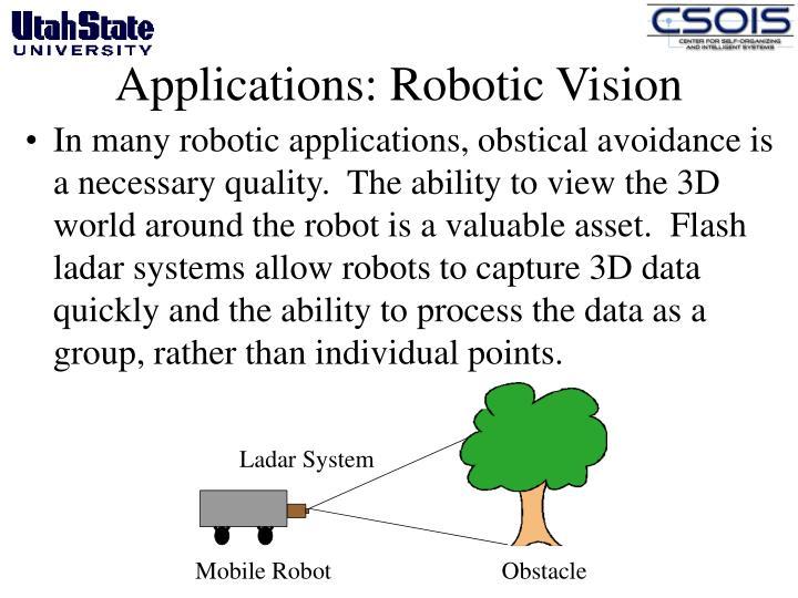 Applications: Robotic Vision