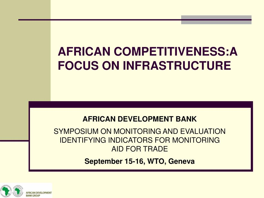 african competitiveness a focus on infrastructure l.