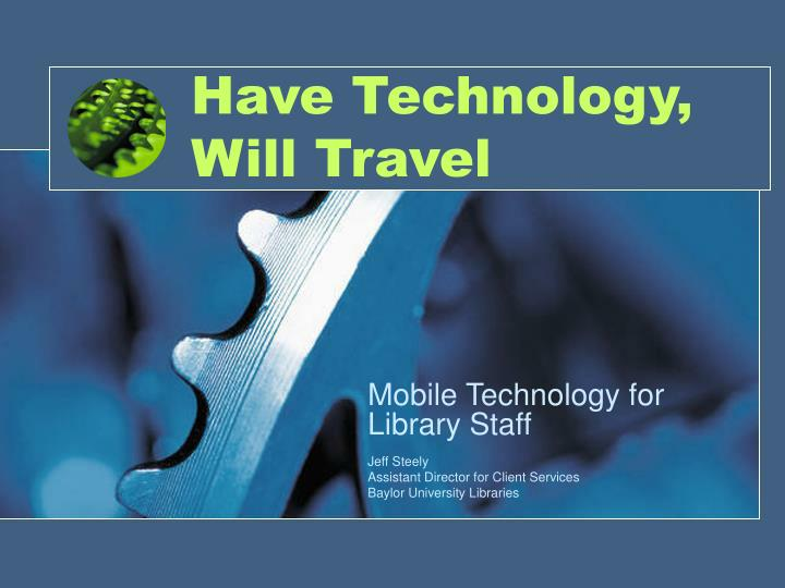 have technology will travel n.