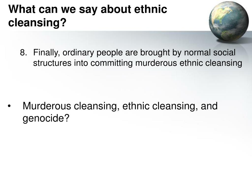 What can we say about ethnic cleansing?