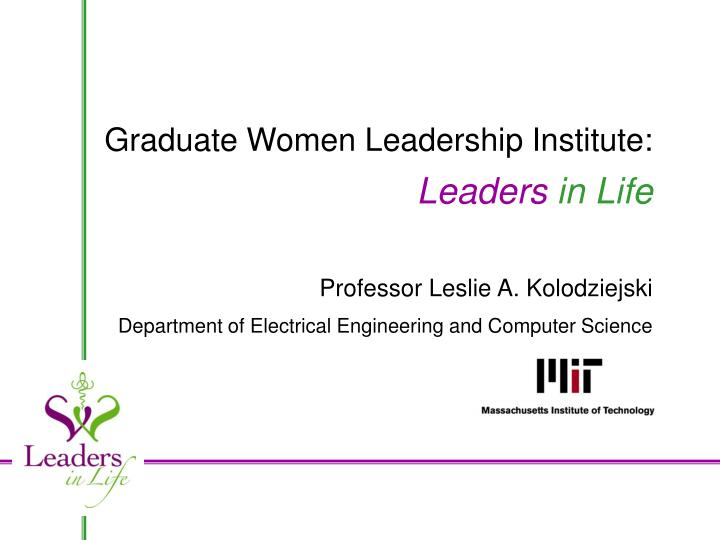 graduate women leadership institute leaders in life n.