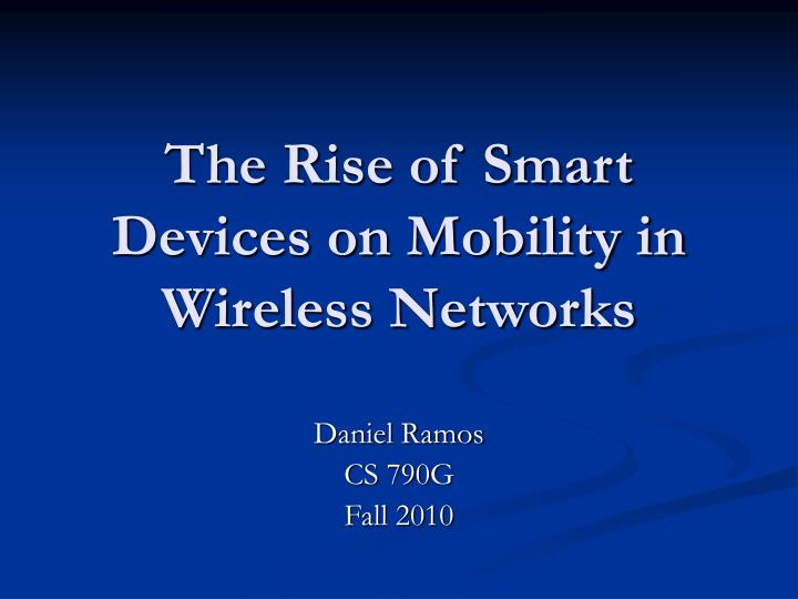 the rise of smart devices on mobility in wireless networks n.