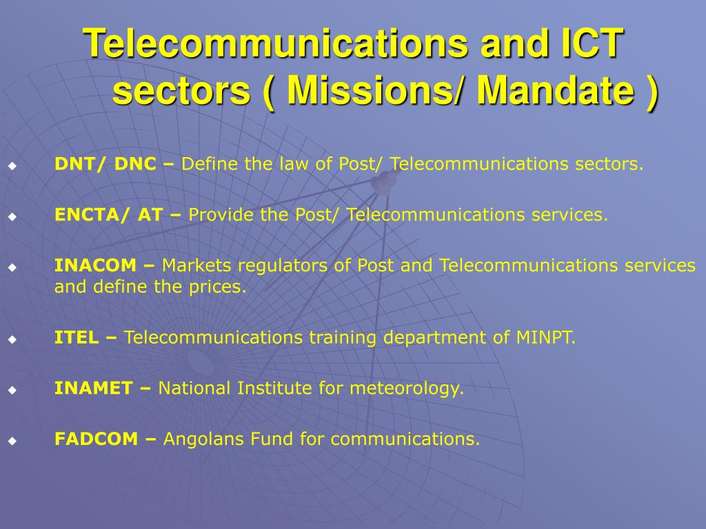 Telecommunications and ICT sectors ( Missions/ Mandate )