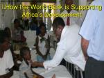 iii how the world bank group is supporting africa s development