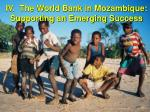 iv the world bank in mozambique supporting an emerging success