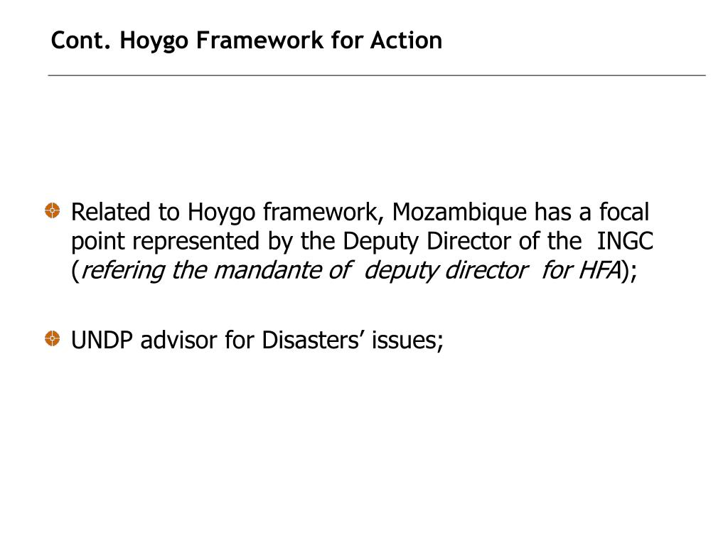 Related to Hoygo framework, Mozambique has a focal point represented by the Deputy Director of the  INGC (