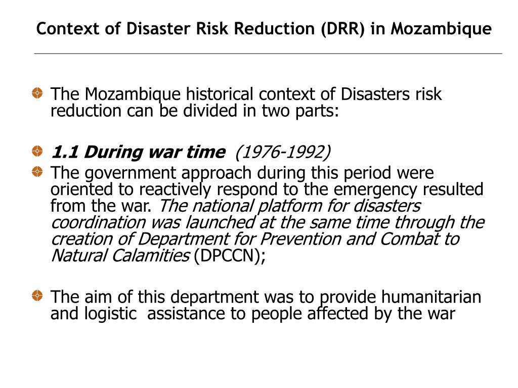 The Mozambique historical context of Disasters risk reduction can be divided in two parts: