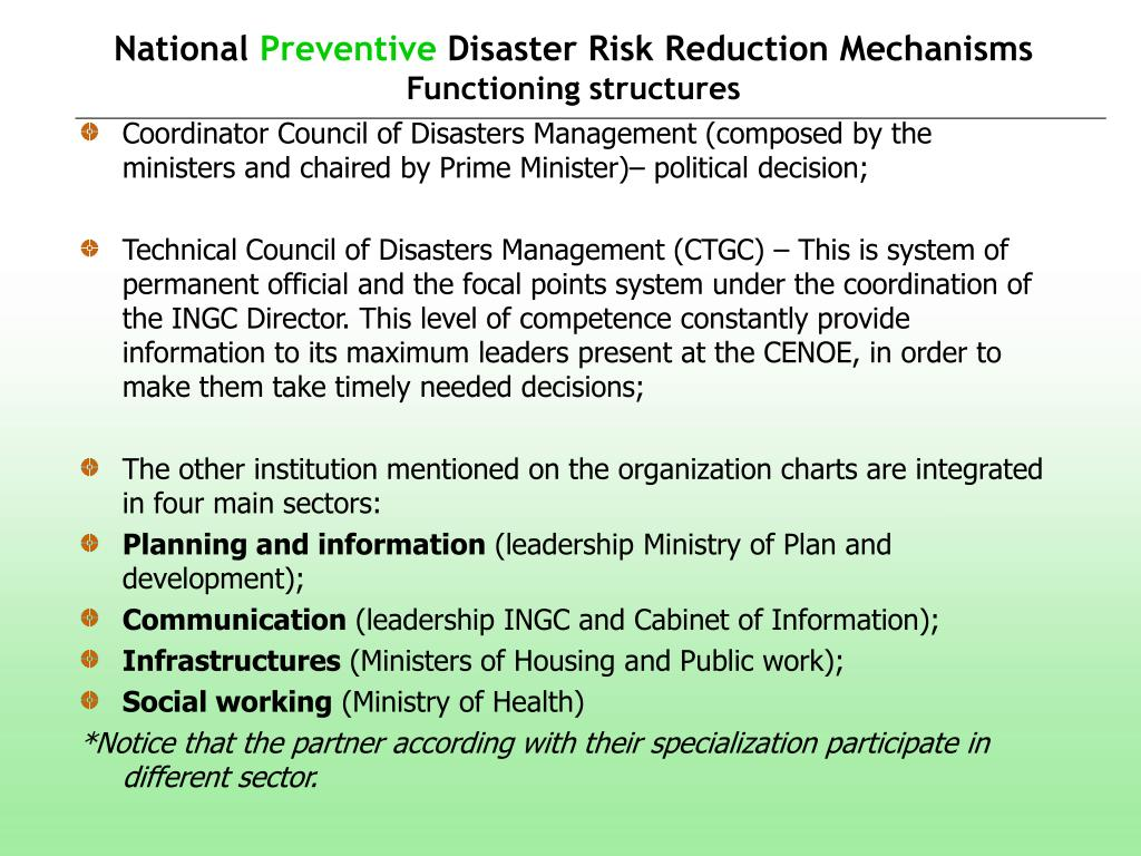 Coordinator Council of Disasters Management (composed by the ministers and chaired by Prime Minister)– political decision;