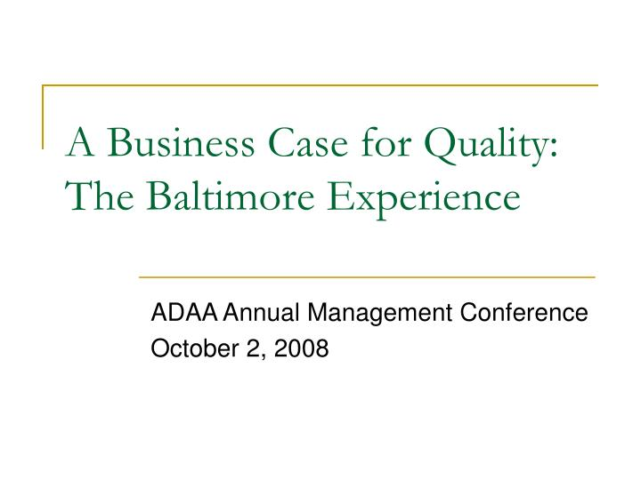 a business case for quality the baltimore experience n.