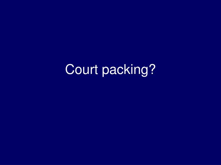 Court packing?