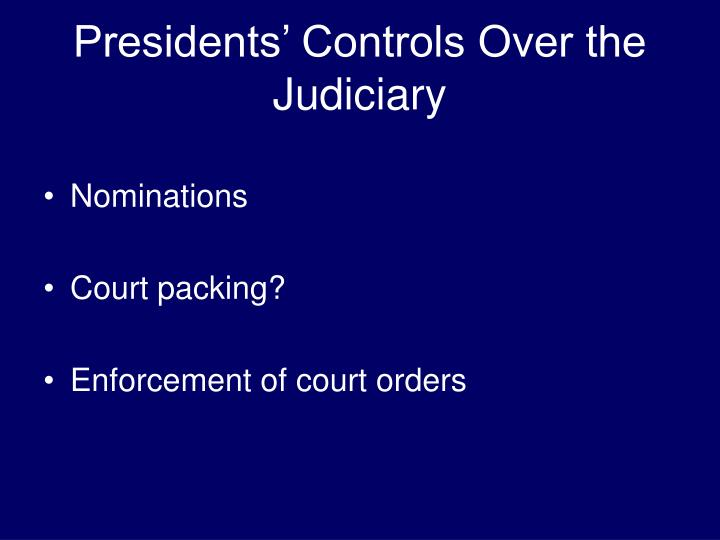 Presidents' Controls Over the Judiciary