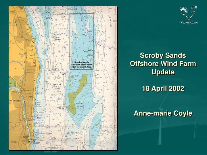 scroby sands offshore wind farm update 18 april 2002 anne marie coyle n.