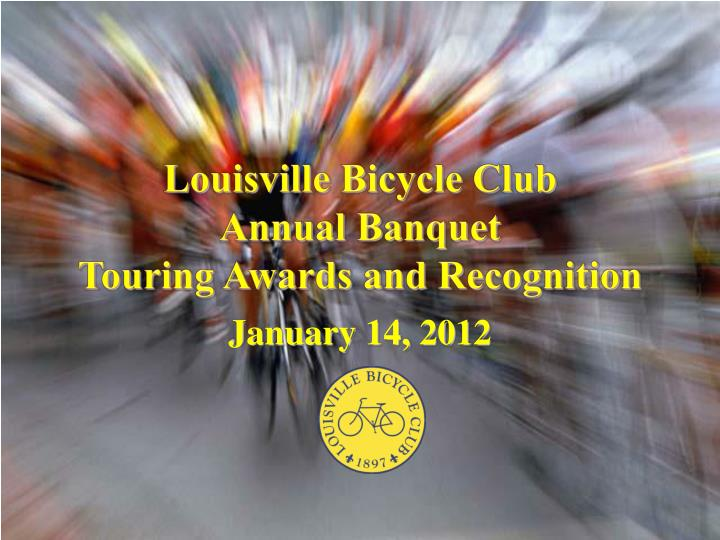 louisville bicycle club annual banquet touring awards and recognition n.