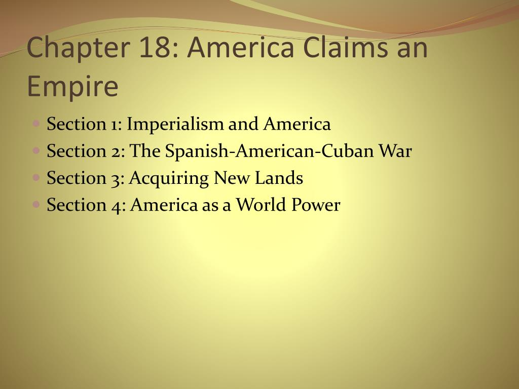 PPT - Chapter 18: America Claims an Empire PowerPoint ...
