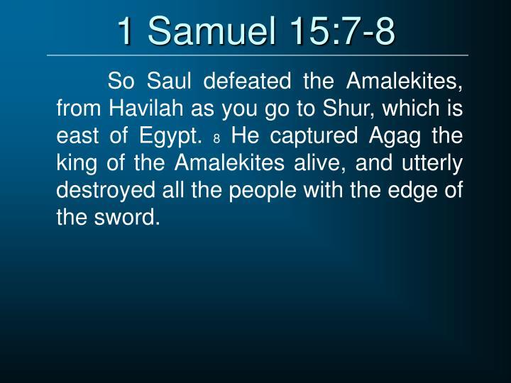 1 Samuel 15:7-8