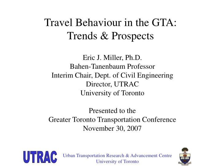 travel behaviour in the gta trends prospects n.