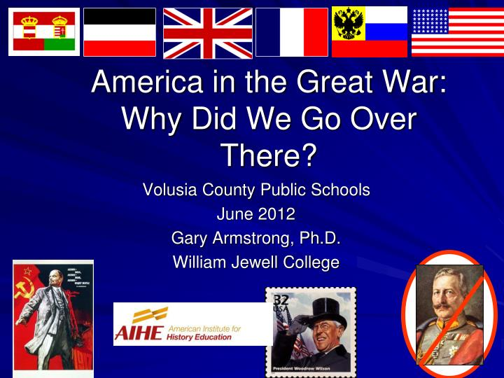 america in the great war why did we go over there n.