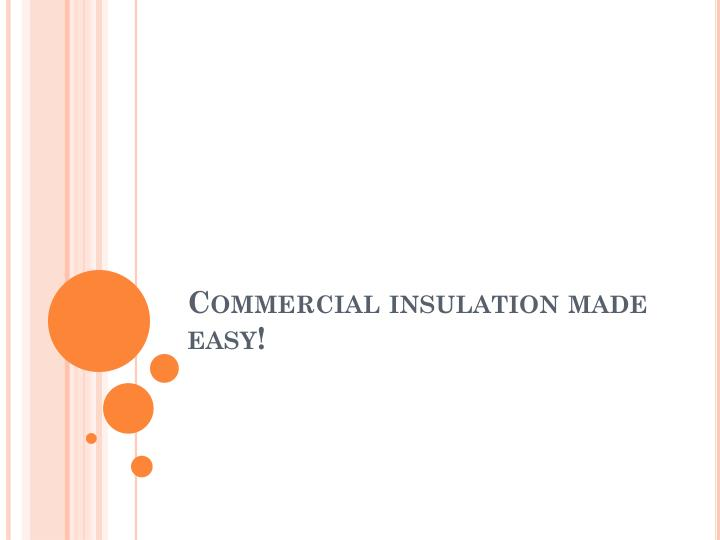 Commercial insulation made easy