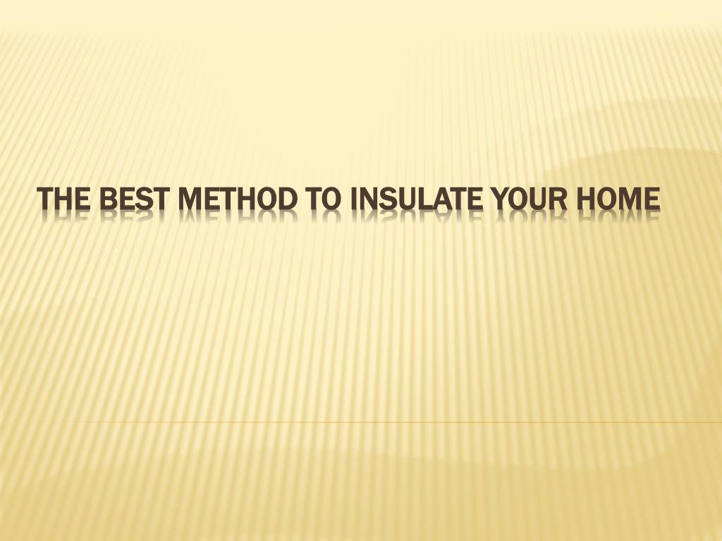 the best method to insulate your home l.