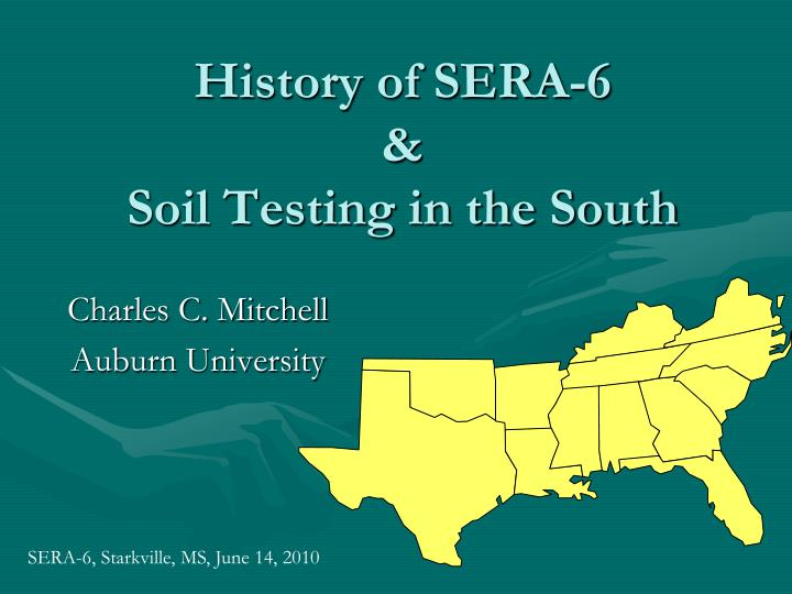 history of sera 6 soil testing in the south n.