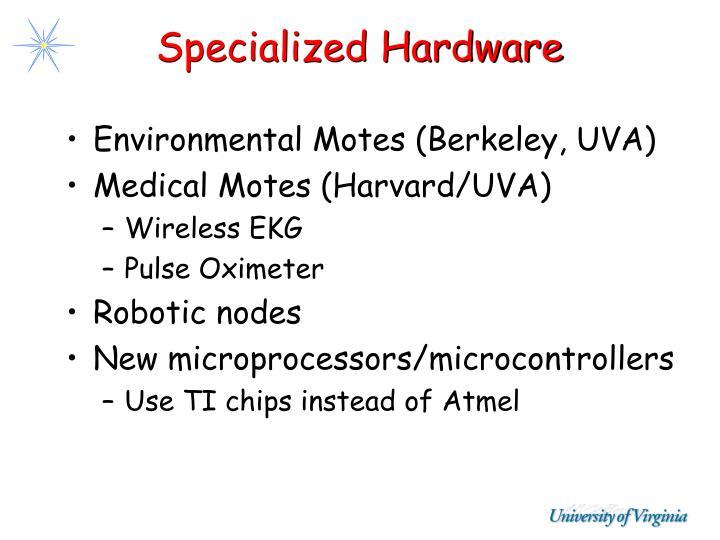 Specialized Hardware