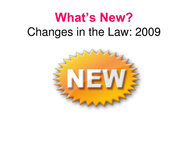 what s new changes in the law 2009 n.