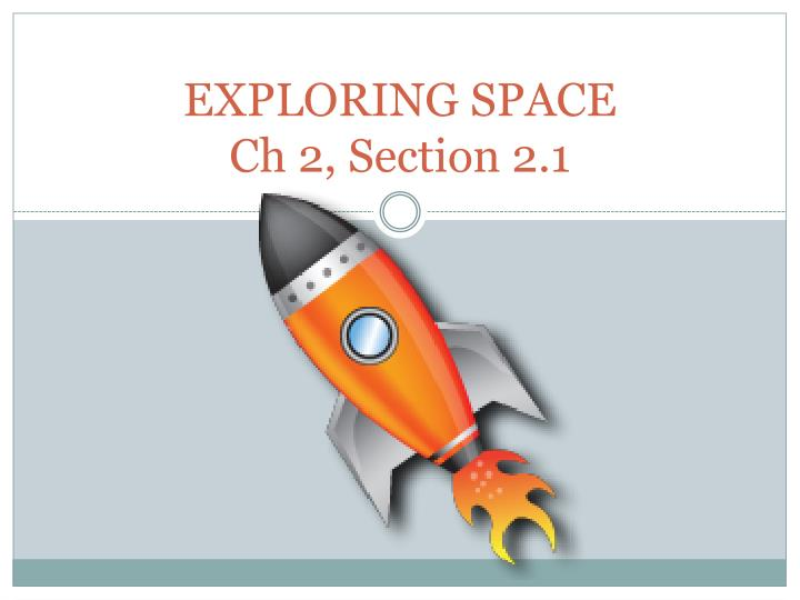 Exploring space ch 2 section 2 1