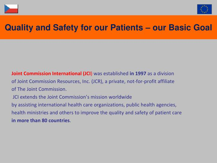Quality and Safety for our Patients – our Basic Goal