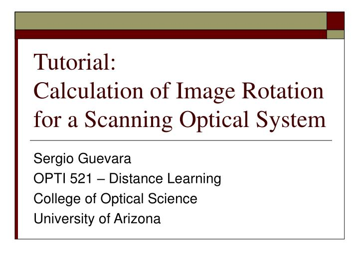 tutorial calculation of image rotation for a scanning optical system n.