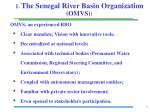 1 the senegal river basin organization omvs