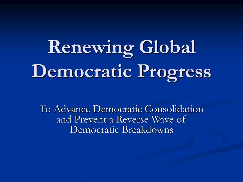renewing global democratic progress l.