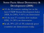 some facts about democracy development 2008