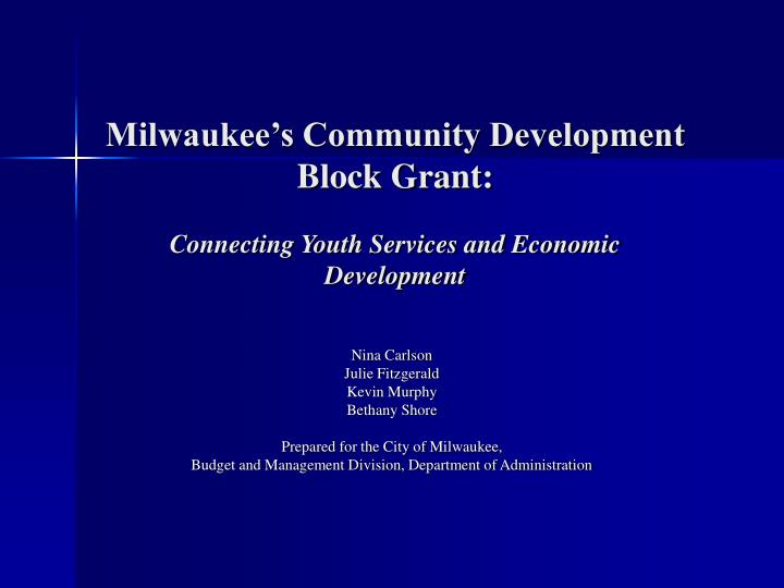 milwaukee s community development block grant connecting youth services and economic development n.