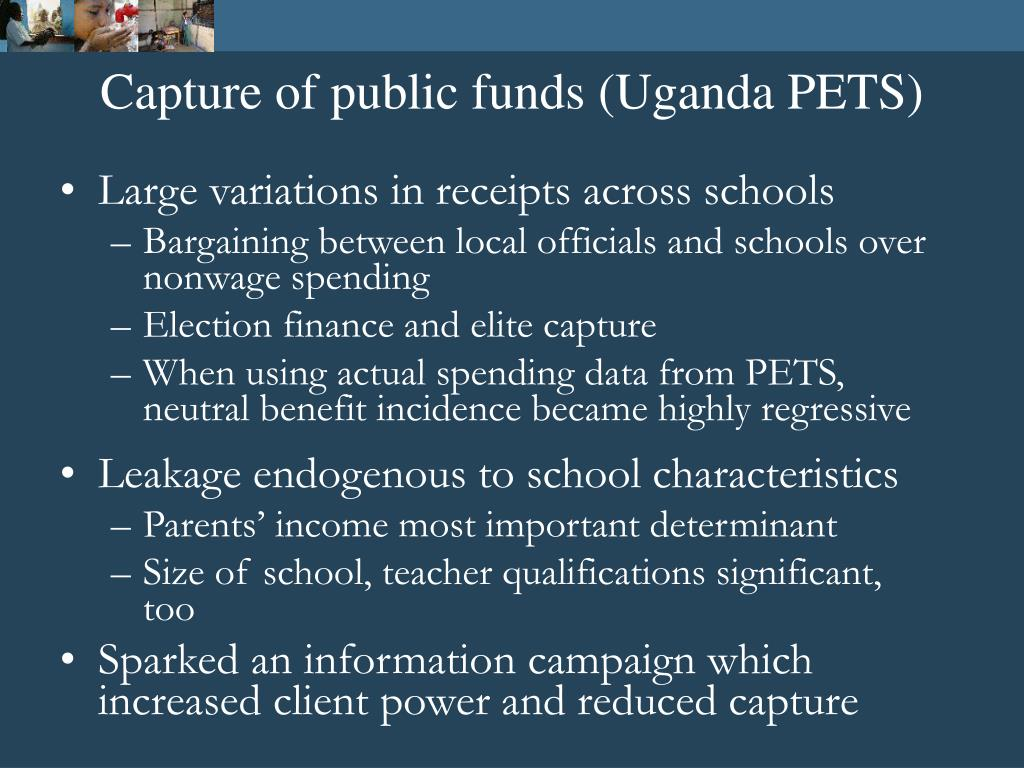 Capture of public funds (Uganda PETS)