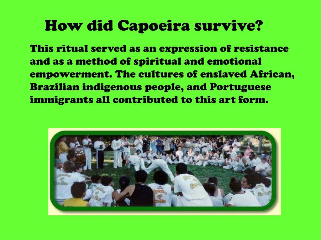 How did Capoeira survive?