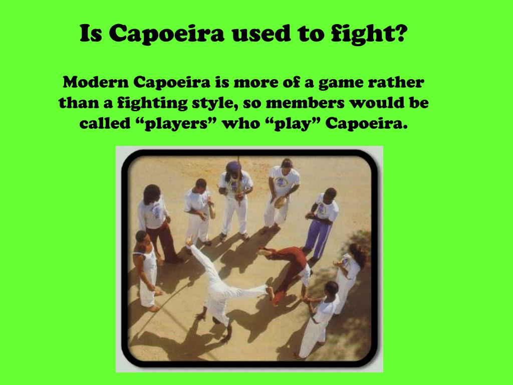 Is Capoeira used to fight?