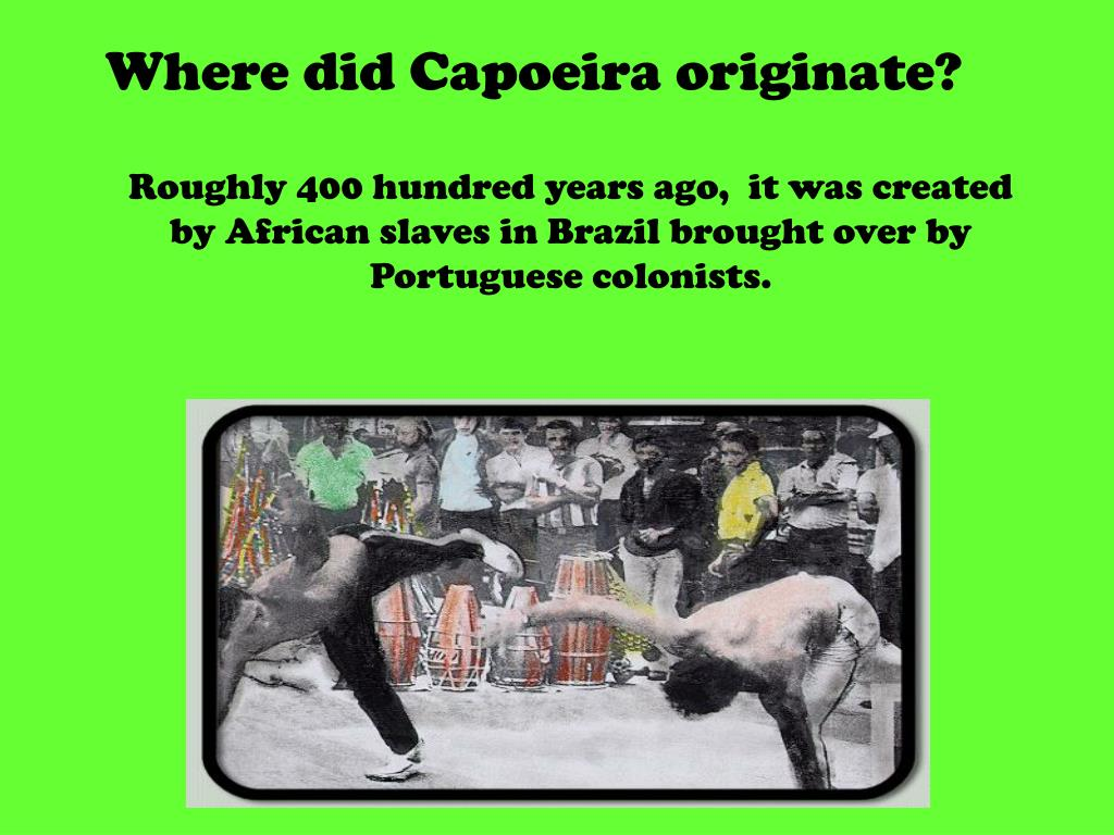 Where did Capoeira originate?
