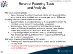rerun of powering tests and analysis