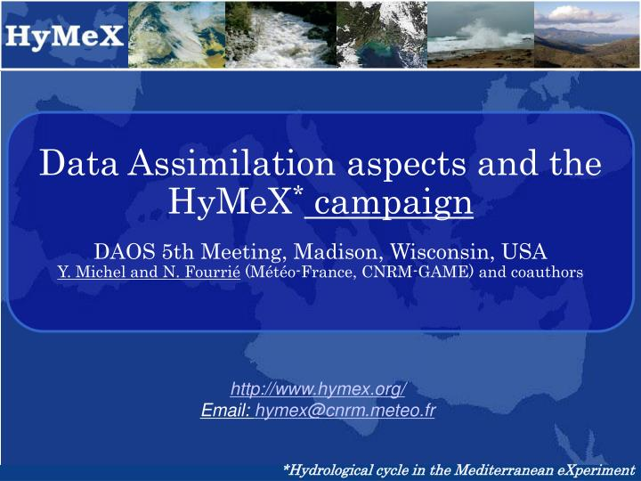 Data Assimilation aspects and the HyMeX