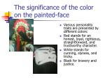 the significance of the color on the painted face